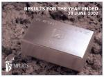 RESULTS FOR THE YEAR ENDED 30 JUNE 2002