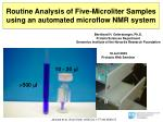 Routine Analysis of Five-Microliter Samples using an automated microflow NMR system