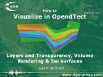 How to Visualize in OpendTect Layers and Transparency, Volume Rendering & Iso surfaces