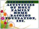 DIFFERENT ACTIVITIES OF HOLY FAMILY HOME BACOLOD FOUNDATION, INC.