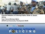 Current Debates in Policing Public Order in South  Africa