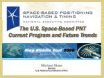 The U.S. Space-Based PNT   Current Program and Future Trends