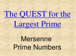 The QUEST for the Largest Prime