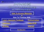 JAPANESE Click on one of the following for more information.