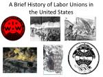 A Brief History of Labor Unions in the United States