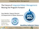 The Future of  Integrated Water Management : Moving the Program Forward