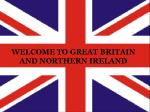 WELCOME TO GREAT BRITAIN AND NORTHERN IRELAND