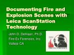 Documenting Fire and Explosion Scenes with Leica ScanStation Technology