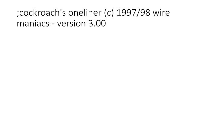 cockroach s oneliner c 1997 98 wire maniacs version 3 00 n.
