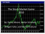 The Stock Market Game 2010