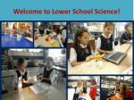 Welcome to Lower School Science!