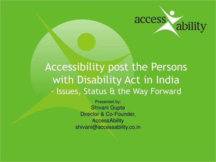 accessibility post the persons with disability act in india issues status the way forward n.