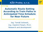 Automatic Route Setting According to Train Paths in Anticipated Time Schedule for Near Future