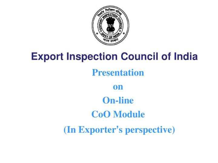 presentation on on line coo module in exporter s perspective n.