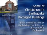 Some of Christchurch ' s Earthquake Damaged Buildings