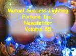 Mutual Success Lighting Fixture Inc. Newsletter Volume 85