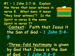 Context : Faith that Jesus it the Son of God – 1 John 5:4-5