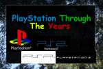 PlayStation Through The Years