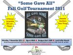 """Some Gave All"" Fall Golf Tournament 2011"