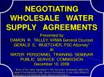 NEGOTIATING   WHOLESALE   WATER   SUPPLY   AGREEMENTS