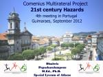 Comenius Multirateral Project 21st century Hazards 4th meeting in Portugal