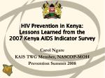 HIV Prevention in Kenya: Lessons Learned from the 2007 Kenya AIDS Indicator Survey