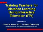 Training Teachers for Distance Learning Using Interactive Television (ITV)