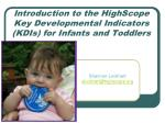 Introduction to the HighScope Key Developmental Indicators (KDIs) for Infants and Toddlers