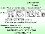 Aim:  What are metric units of 	measurement?