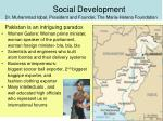 Social Development Dr. Muhammad Iqbal, President and Founder, The Maria-Helena Foundation