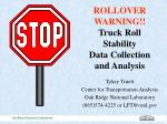 ROLLOVER WARNING!! Truck Roll Stability Data Collection and Analysis