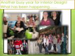 Another busy year for Interior Design! What has been happening……