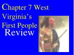 C hapter 7 West Virginia's First People