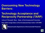 Overcoming New Technology Barriers: Technology Acceptance and Reciprocity Partnership (TARP)