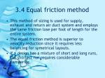 3.4 Equal friction method