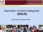 Deprivation of Liberty Safeguards (DOLS)
