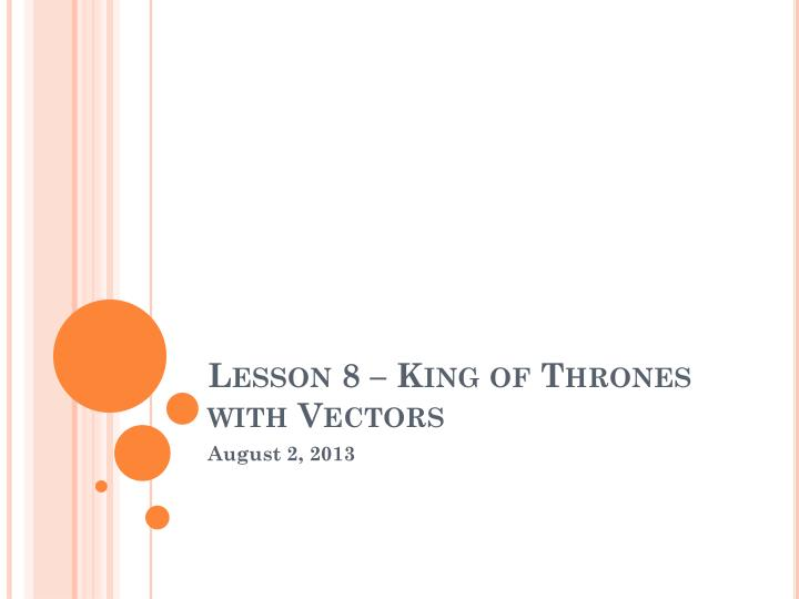 lesson 8 king of thrones with vectors n.