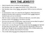 WHY THE JEWS???
