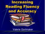 Increasing Reading Fluency and Accuracy