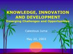 KNOWLEDGE, INNOVATION AND DEVELOPMENT Emerging Challenges and Opportunities