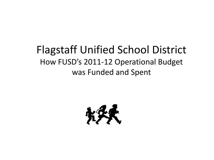 flagstaff unified school district how fusd s 2011 12 operational budget was funded and spent n.