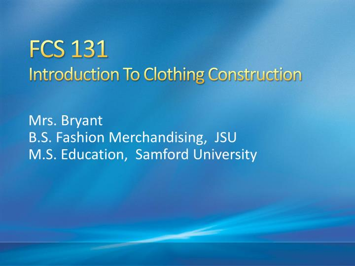 fcs 131 introduction to clothing construction n.