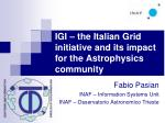 IGI – the Italian Grid initiative and its impact for the Astrophysics community