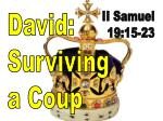 David: Surviving a Coup