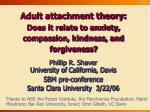 Adult attachment theory: Does it relate to anxiety, compassion, kindness, and forgiveness?