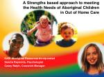 A Strengths based approach to meeting the Health Needs of Aboriginal Children in Out of Home Care