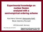 Experimental knowledge on  nuclear fission analyzed with a  semi-empirical ordering scheme