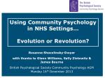Using Community Psychology in NHS Settings…  Evolution or Revolution?