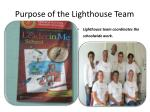 Purpose of the Lighthouse Team