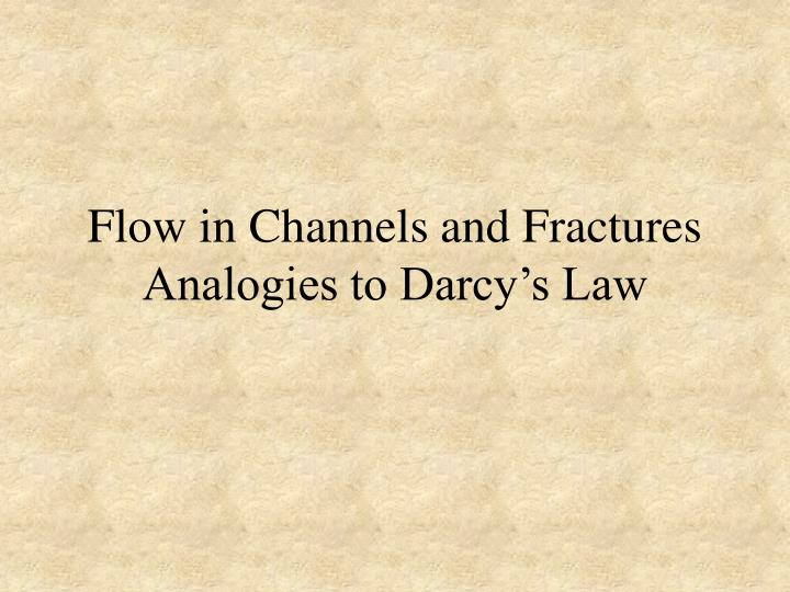 flow in channels and fractures analogies to darcy s law n.